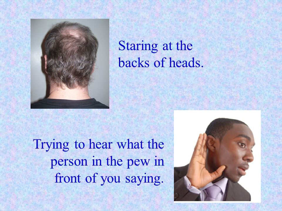 Staring at the backs of heads.
