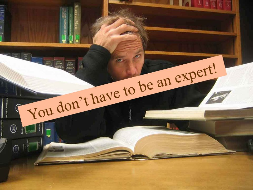 You don't have to be an expert!