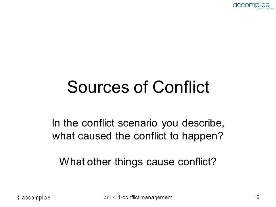 Sources of Conflict In the conflict scenario you describe,