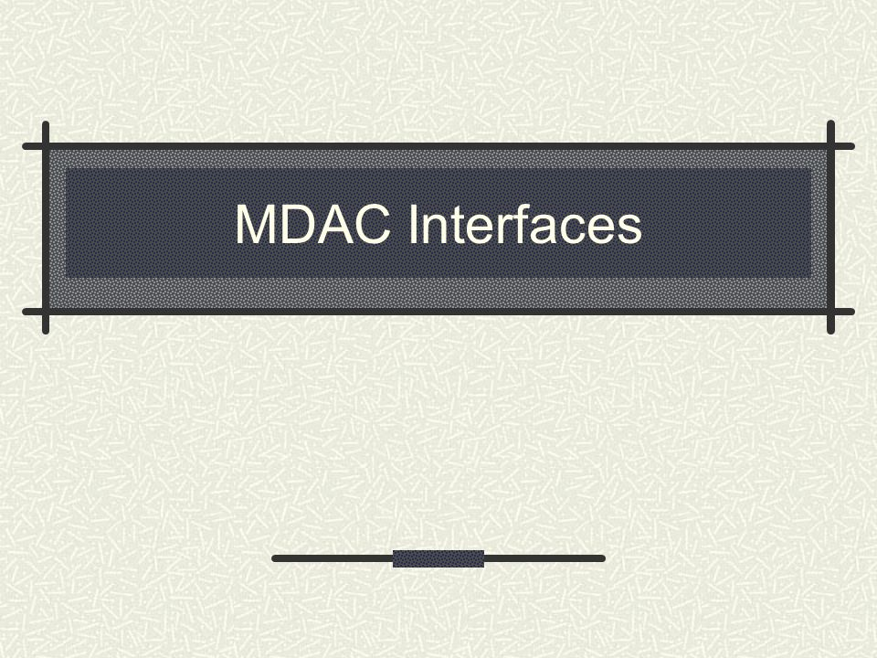 MDAC Interfaces How do write script to use the MDAC