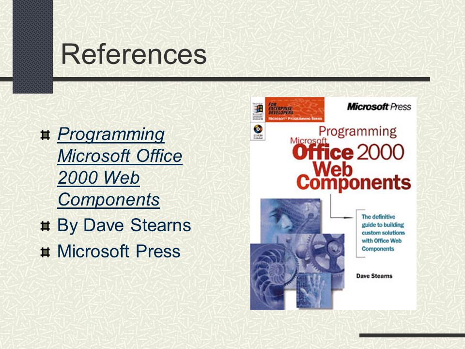 References Programming Microsoft Office 2000 Web Components