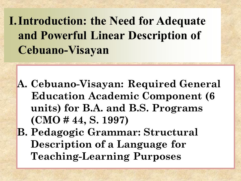 Introduction: the Need for Adequate and Powerful Linear Description of Cebuano-Visayan