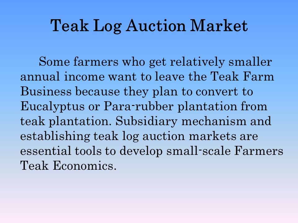 Teak Log Auction Market