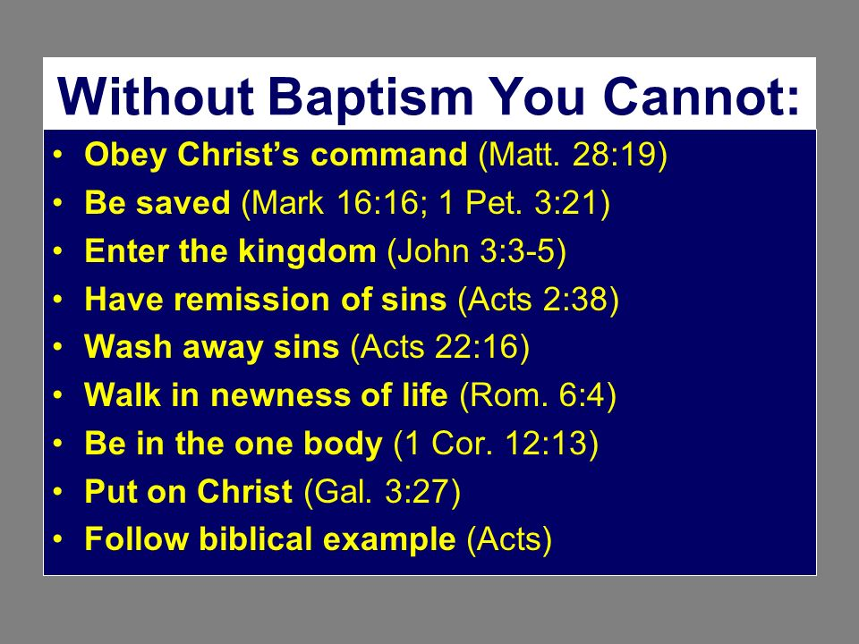 Without Baptism You Cannot: