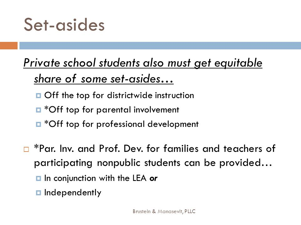 Set-asidesPrivate school students also must get equitable share of some set-asides… Off the top for districtwide instruction.