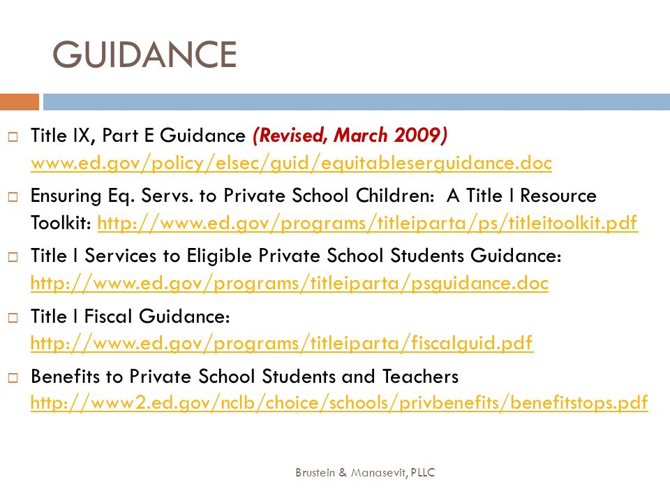 GUIDANCE Title IX, Part E Guidance (Revised, March 2009) www.ed.gov/policy/elsec/guid/equitableserguidance.doc.