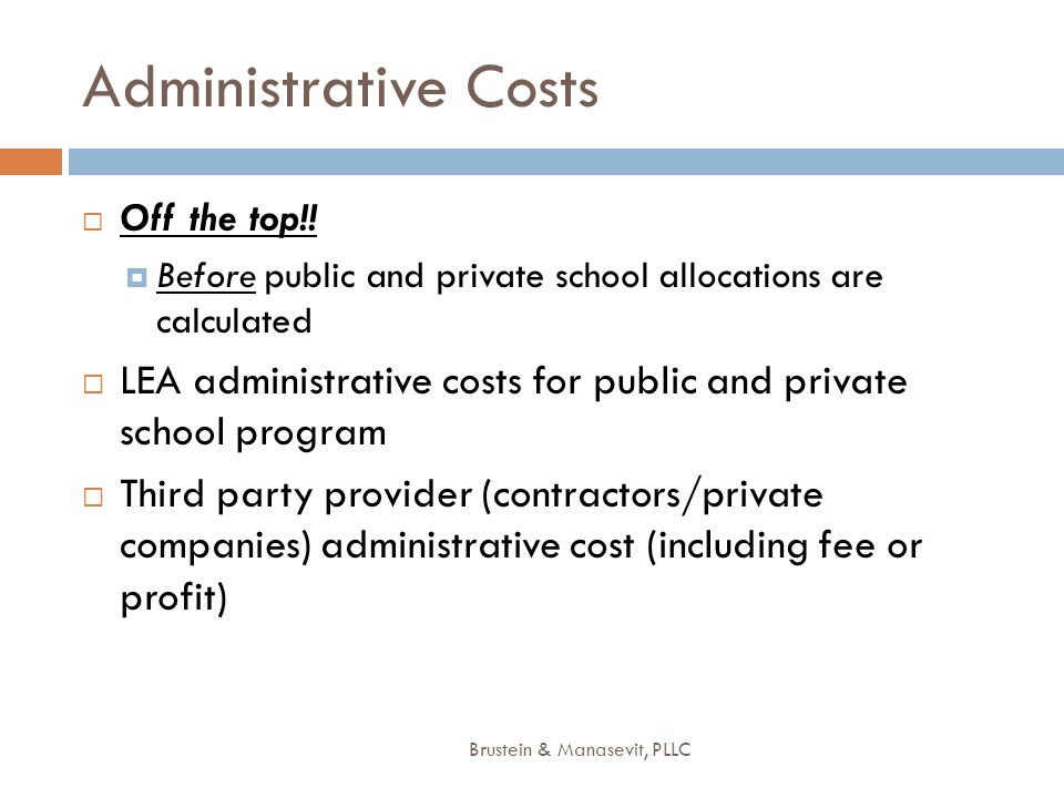 Administrative Costs Off the top!! Before public and private school allocations are calculated.