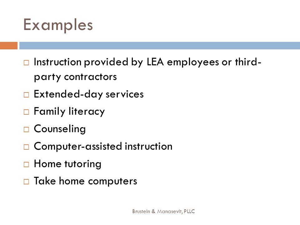 ExamplesInstruction provided by LEA employees or third- party contractors. Extended-day services. Family literacy.