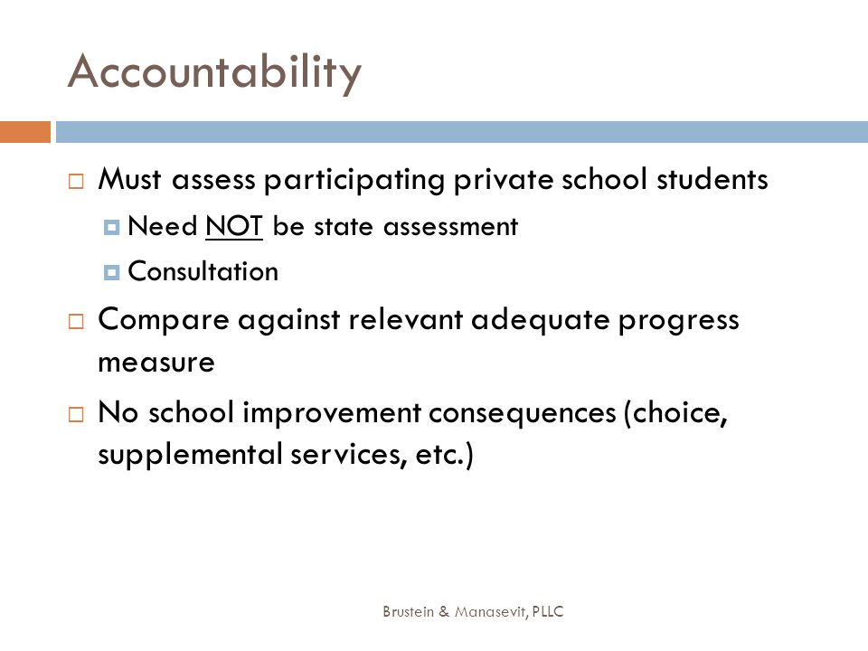 Accountability Must assess participating private school students