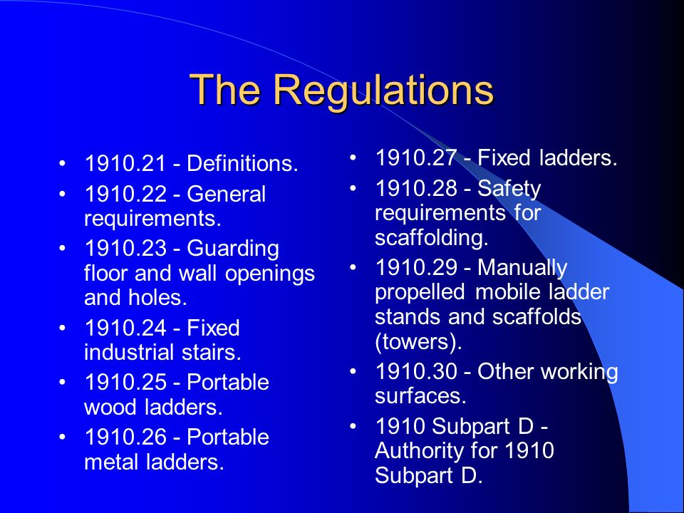 The Regulations 1910.27 - Fixed ladders. 1910.21 - Definitions.