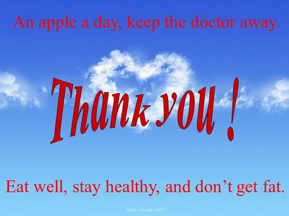 Thank you ! An apple a day, keep the doctor away.
