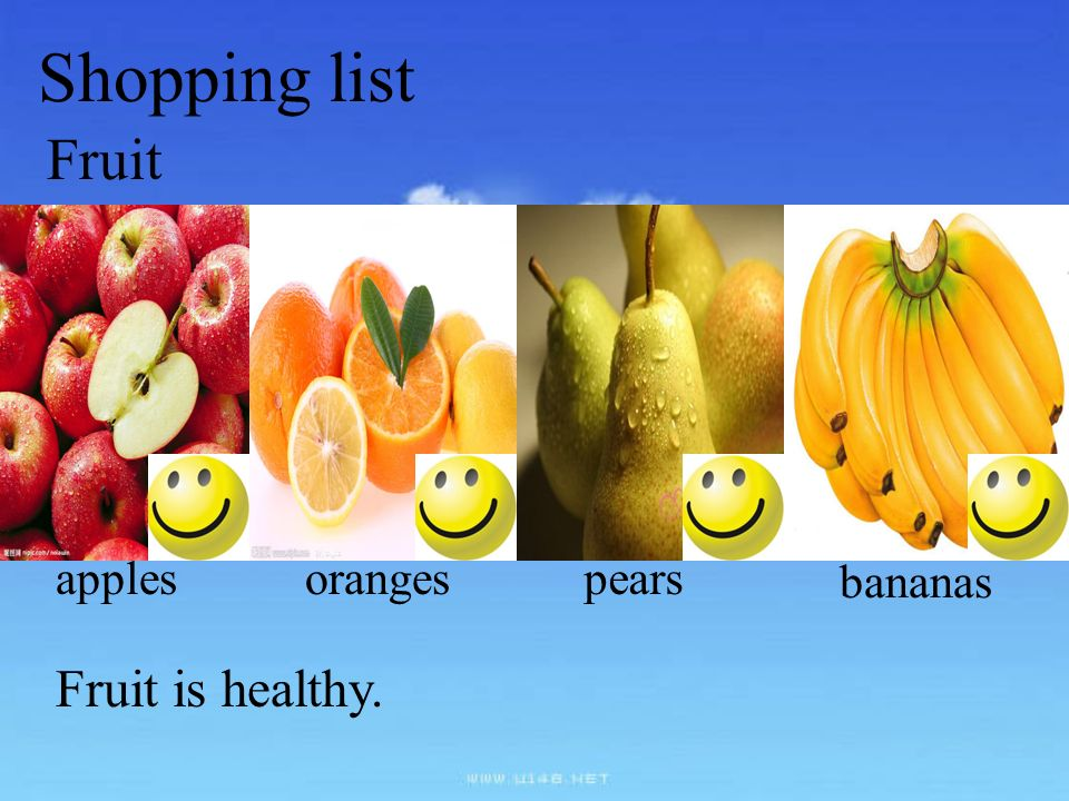 Shopping list Fruit apples oranges pears bananas Fruit is healthy.