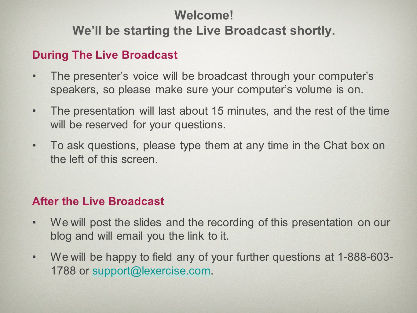 Welcome! We'll be starting the Live Broadcast shortly.