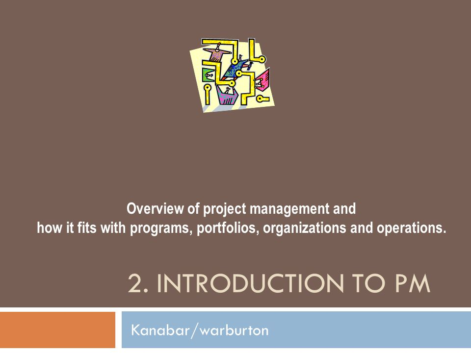 2. Introduction to PM Kanabar/warburton