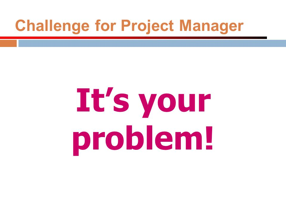 Challenge for Project Manager