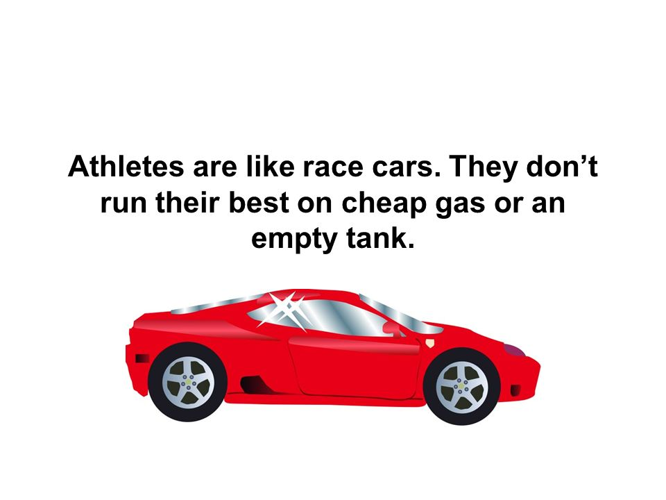 Athletes are like race cars