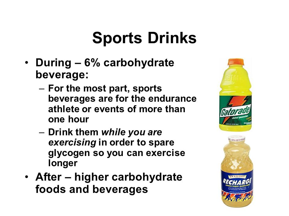 Sports Drinks During – 6% carbohydrate beverage: