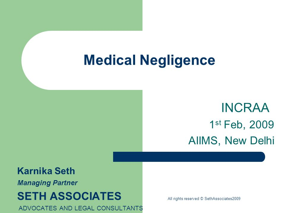 Medical Negligence INCRAA 1st Feb, 2009 AIIMS, New Delhi