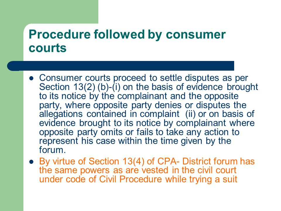 Procedure followed by consumer courts