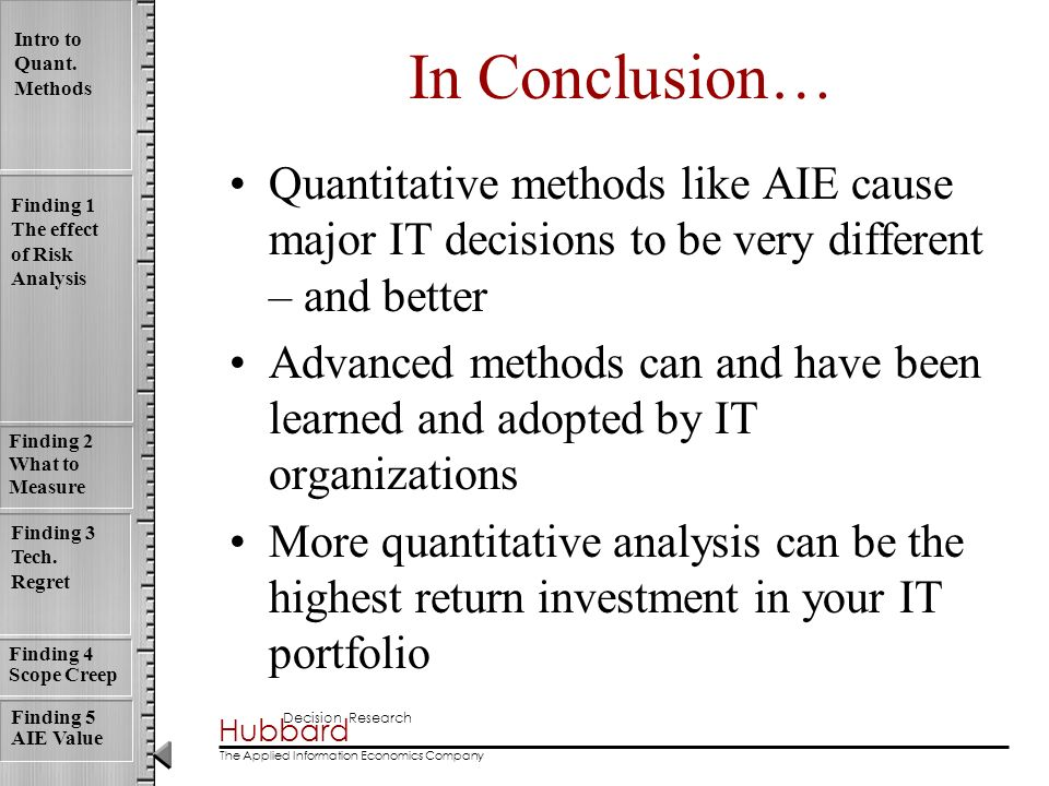 In Conclusion… Quantitative methods like AIE cause major IT decisions to be very different – and better.
