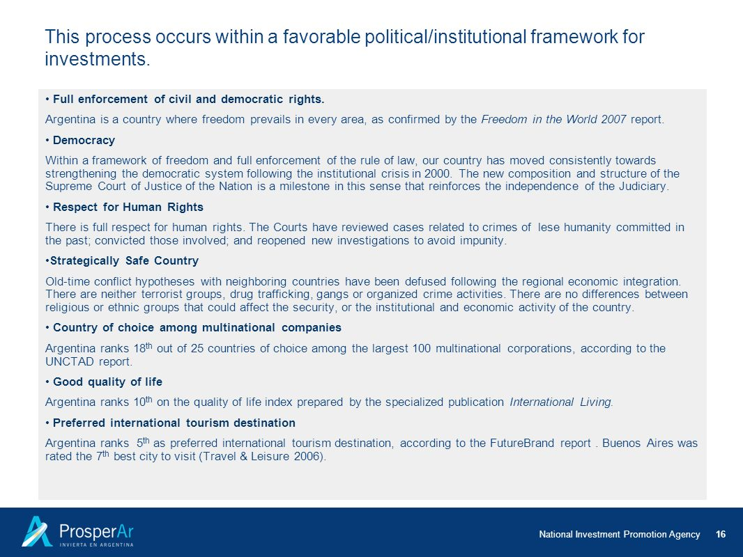 This process occurs within a favorable political/institutional framework for investments.