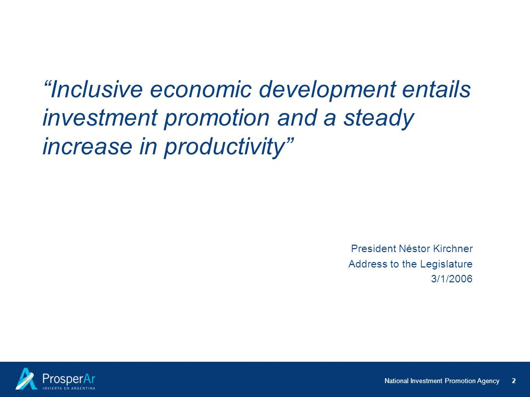 Inclusive economic development entails investment promotion and a steady increase in productivity