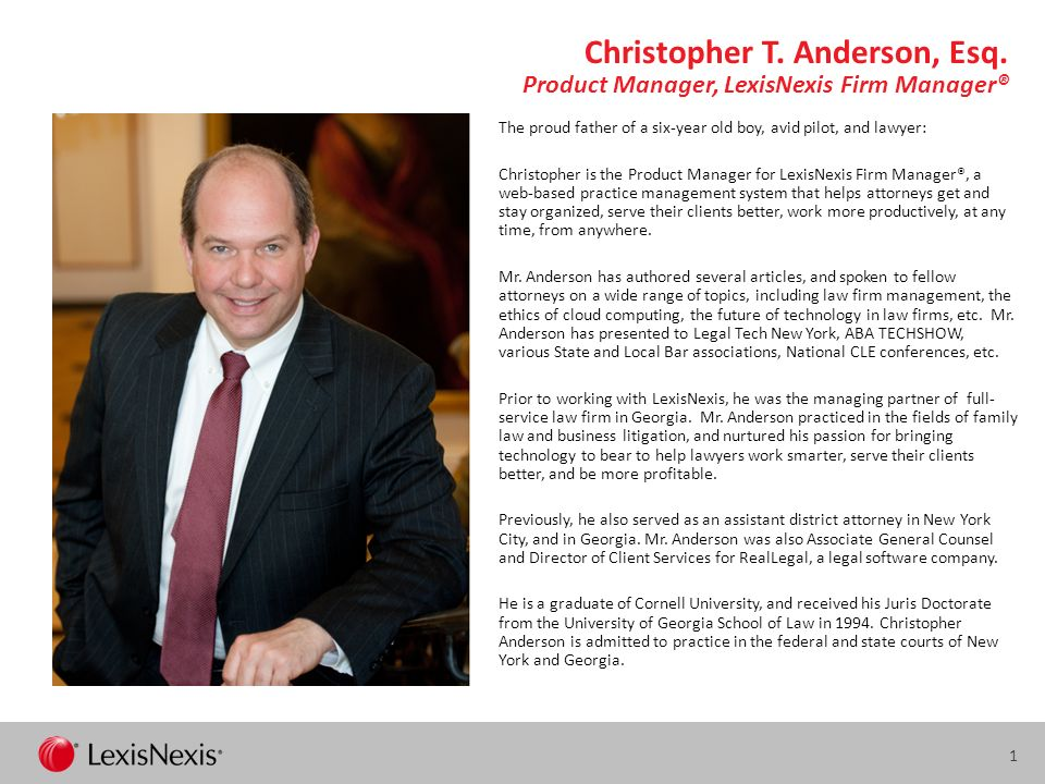 Christopher T. Anderson, Esq. Product Manager, LexisNexis Firm Manager®