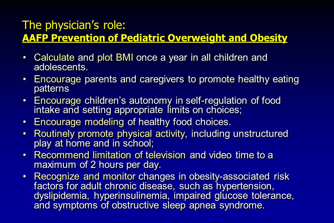 The physician's role: AAFP Prevention of Pediatric Overweight and Obesity