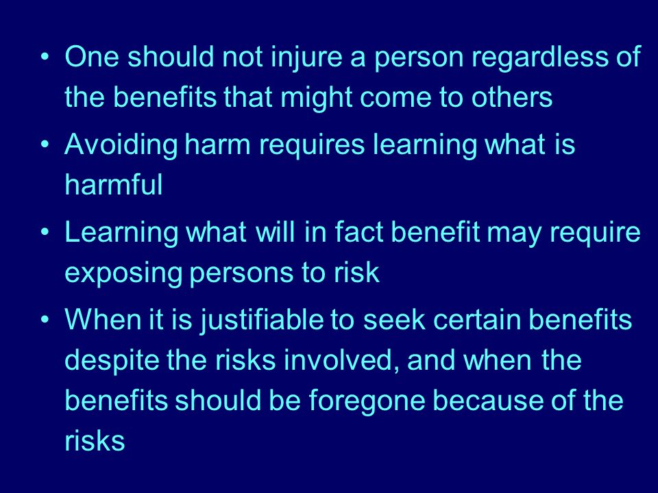 One should not injure a person regardless of the benefits that might come to others