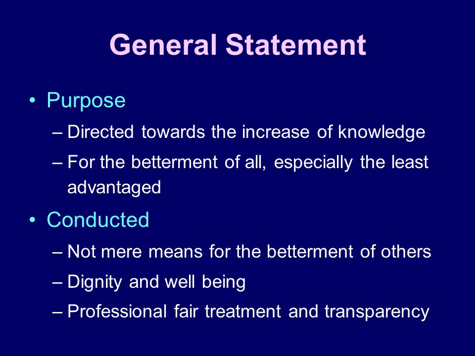 General Statement Purpose Conducted