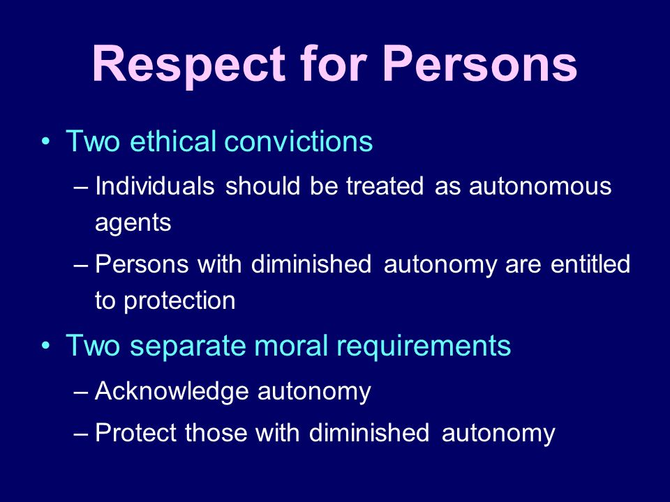 Respect for Persons Two ethical convictions