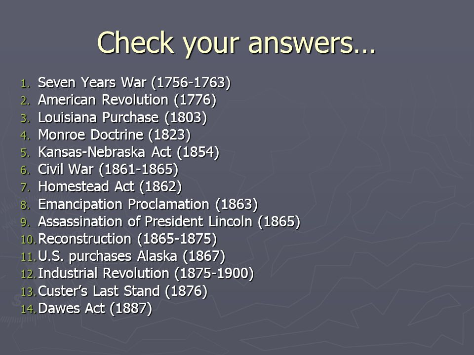 Check your answers… Seven Years War (1756-1763)