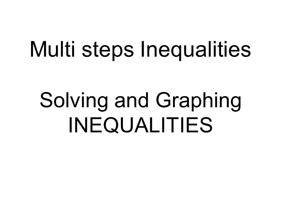 Multi steps Inequalities