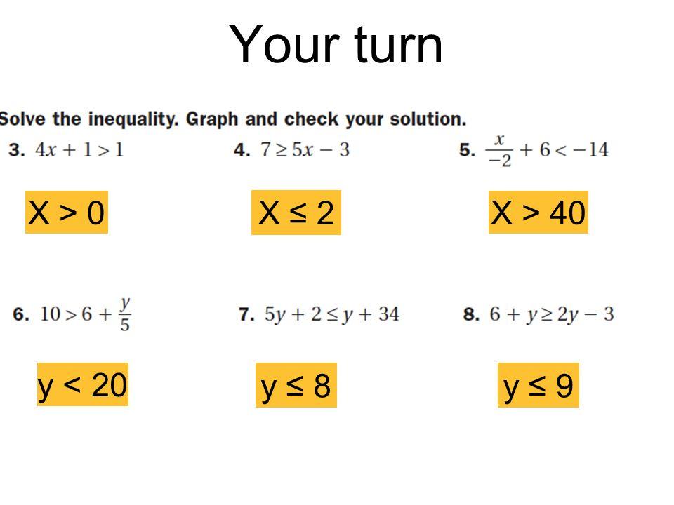 Your turn X > 0 X ≤ 2 X > 40 y < 20 y ≤ 8 y ≤ 9