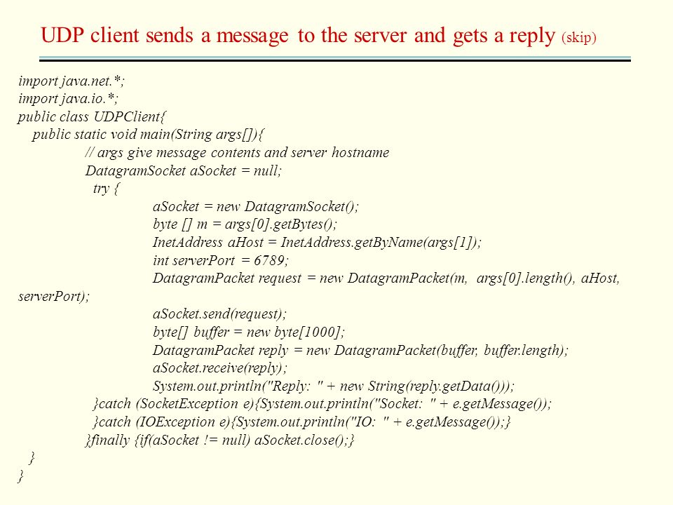 UDP client sends a message to the server and gets a reply (skip)