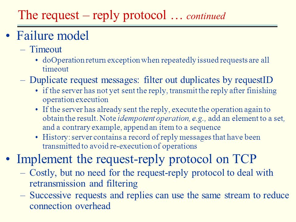 The request – reply protocol … continued