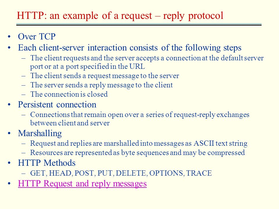 HTTP: an example of a request – reply protocol