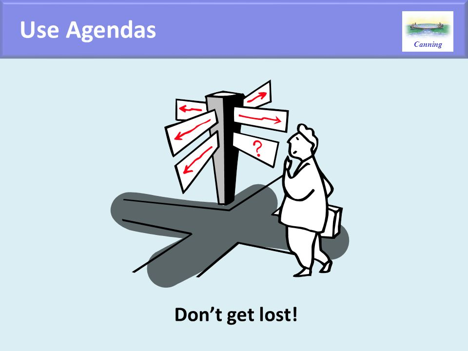 Use Agendas Don't get lost!