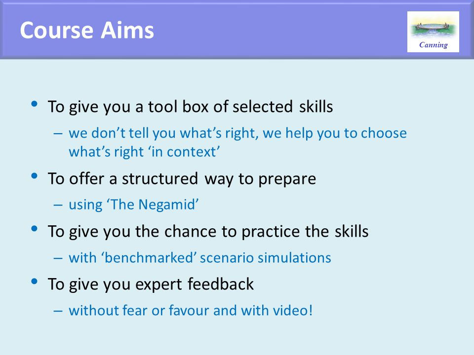Course Aims To give you a tool box of selected skills