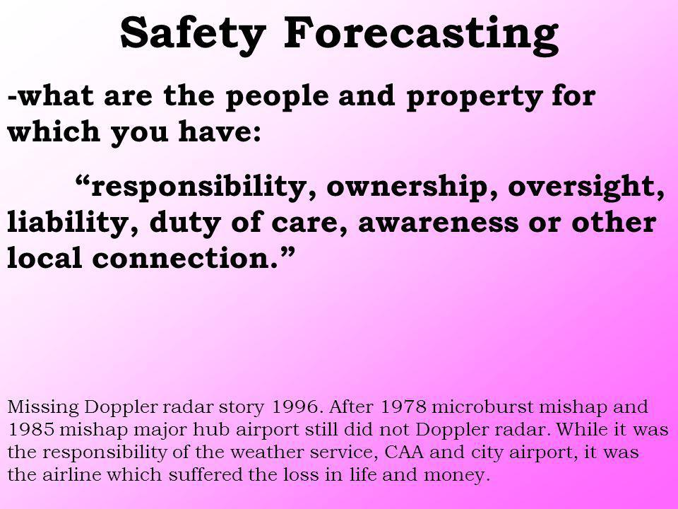 Safety Forecasting -what are the people and property for which you have: