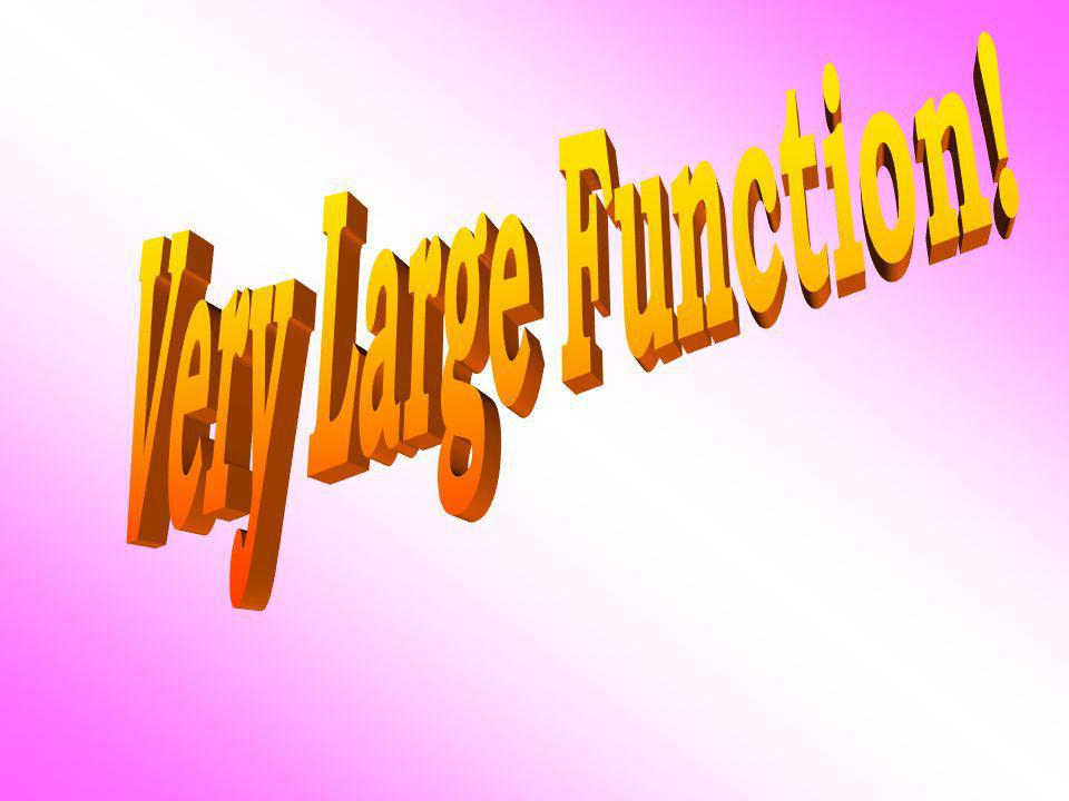 Very Large Function!