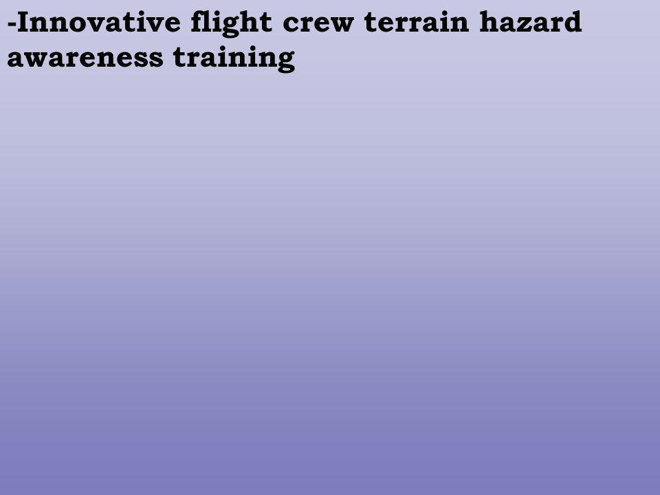 -Innovative flight crew terrain hazard awareness training