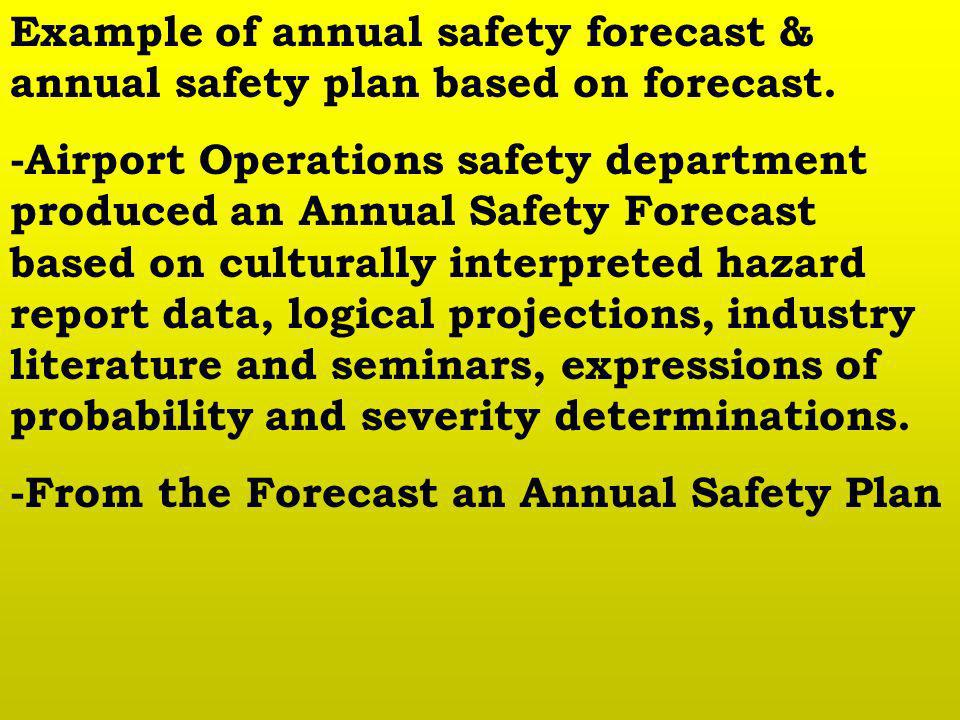 Example of annual safety forecast & annual safety plan based on forecast.