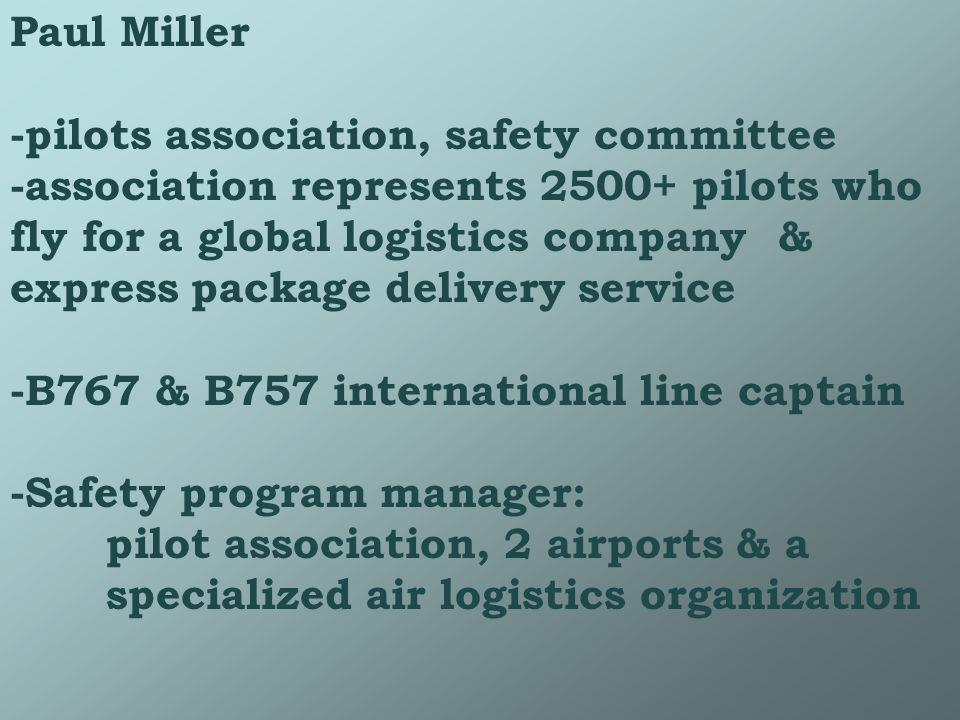 Paul Miller -pilots association, safety committee.