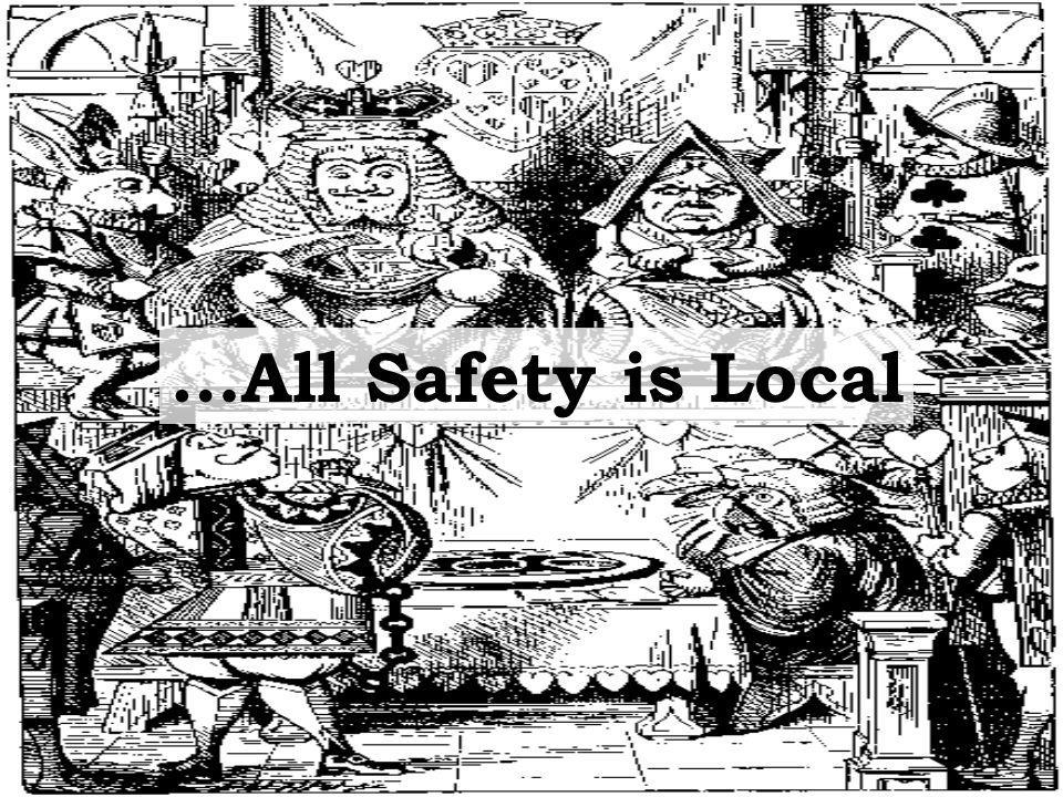 …All Safety is Local