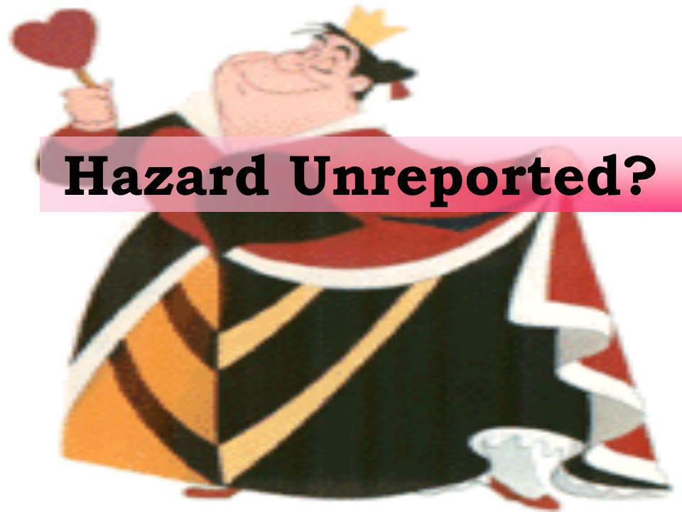 Hazard Unreported