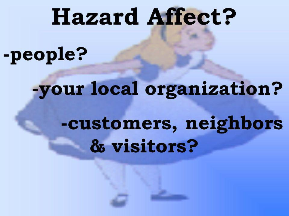 Hazard Affect -people -your local organization
