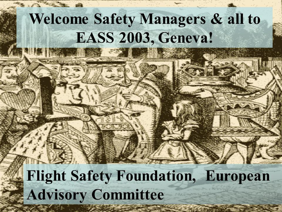 Welcome Safety Managers & all to EASS 2003, Geneva!