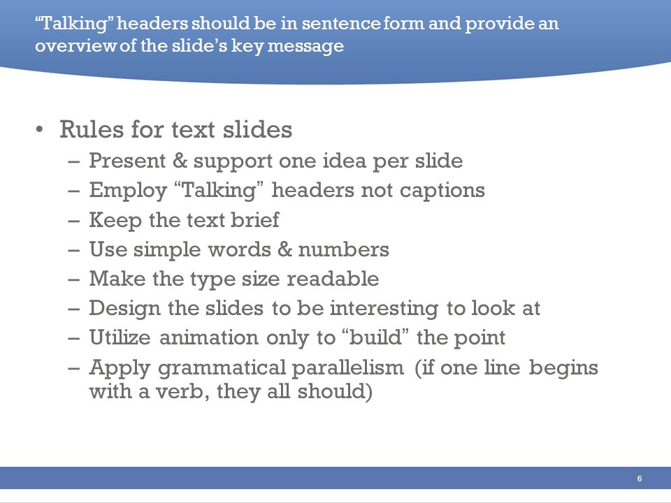 Rules for text slides Present & support one idea per slide