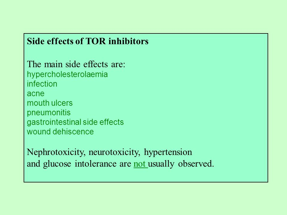 Side effects of TOR inhibitors The main side effects are: